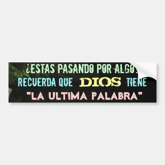 Dios tiene la ultima palabra bumper sticker