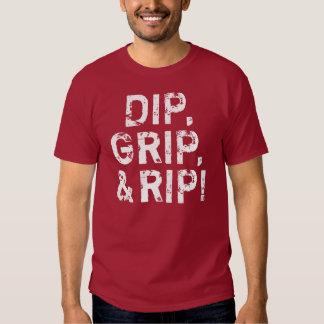 Dip, Grip, & Rip! T Shirts