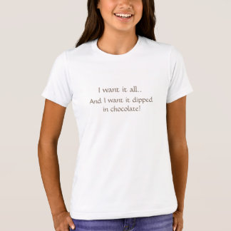 Dipped in Chocolate T-Shirt