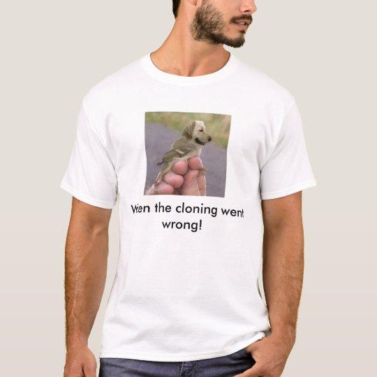 Dird (Dog + bird) Whenthe cloning went wrong! T-Shirt