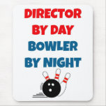 Director by Day Bowler by Night Mouse Pad