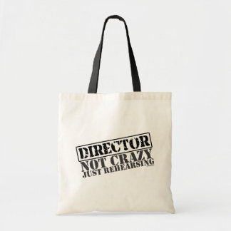 Director: Not Crazy Just Rehearsing Budget Tote Bag