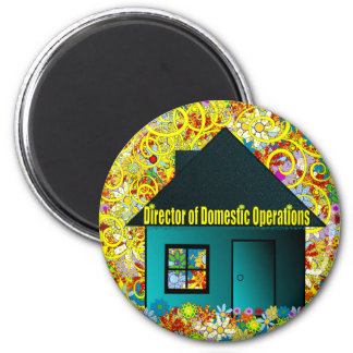 Director of Domestic Operations 6 Cm Round Magnet