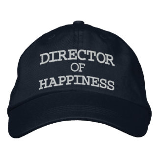 DIRECTOR, OF, HAPPINESS EMBROIDERED BASEBALL CAPS