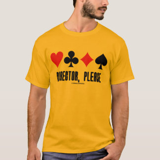 Director, Please (Four Card Suits Bridge Game) T-Shirt