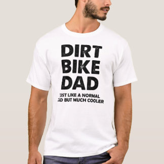 Dirt Bike Dad Funny Motocross T-Shirt