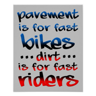 Dirt Is For Fast Riders Dirt Bike Motocross Funny  Poster