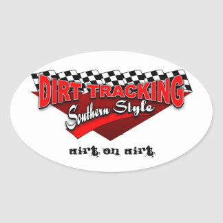 Dirt Tracking Southern Style Oval Sticker
