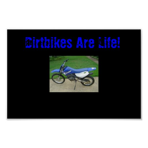 Dirtbikes are life! poster