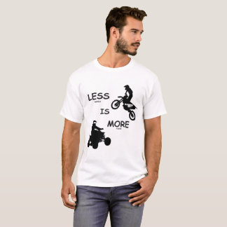 Dirtbikes are more fun! T-Shirt