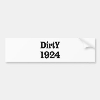 Dirty 1924 bumper stickers