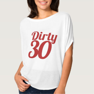 Dirty 30 T-Shirt