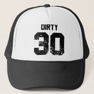 Dirty 30 trucker hat