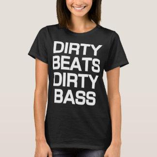 Dirty Beats Dirty Bass Dubstep T-Shirt