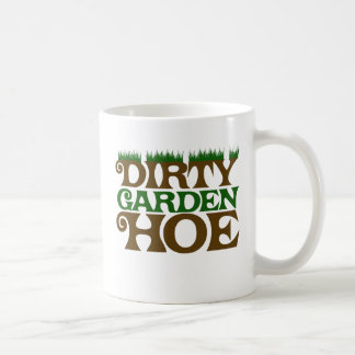 Dirty Garden HOE Basic White Mug