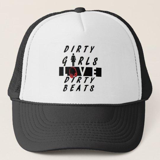Dirty Girls Love Dirty Beats Trucker Hat