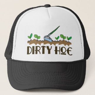 Dirty Hoe Trucker Hat