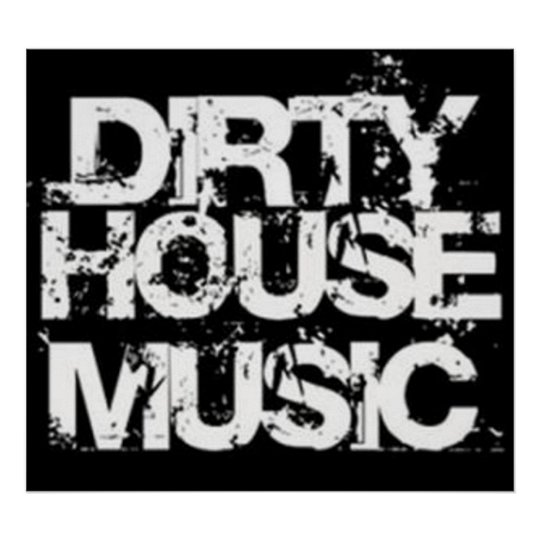 Dirty House Music Poster
