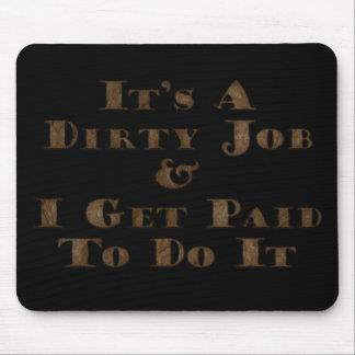 Dirty Job Mouse Pad