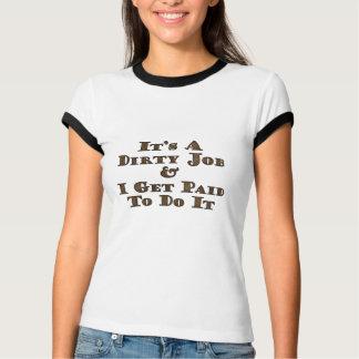 Dirty Job T-Shirt