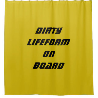 DIRTY LIFEFORM ON BOARD SHOWER CURTAIN