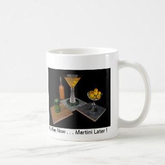 Dirty Martini - Coffee Now . . . Martini Later ! Basic White Mug