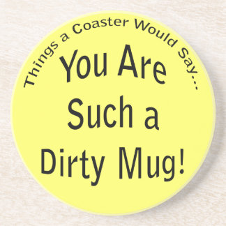 Dirty Mug Coaster