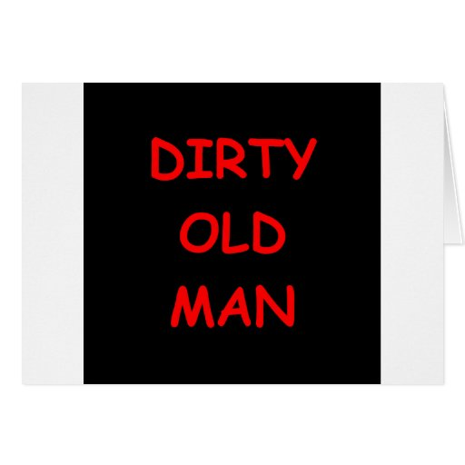 dirty old ,man card