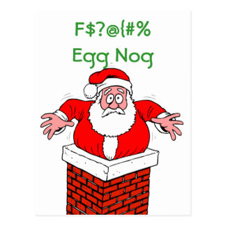 Dirty Santa Too Much Egg Nog Postcard