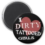 Dirty Tattooed Girls Magnet