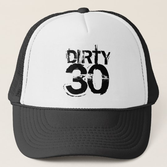 Dirty Thirty - 30th Birthday Trucker Hat