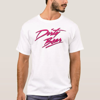 dirty to bear T-Shirt