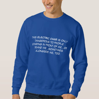 Disabled, handicapped, electric wheelchair sweatshirt