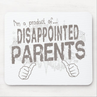 disappointed parents mouse pad