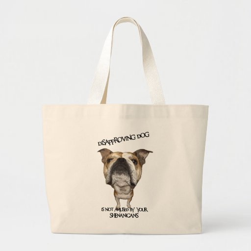 Disapproving Dog Bulldog Not Amused by Shenanigans Tote Bag