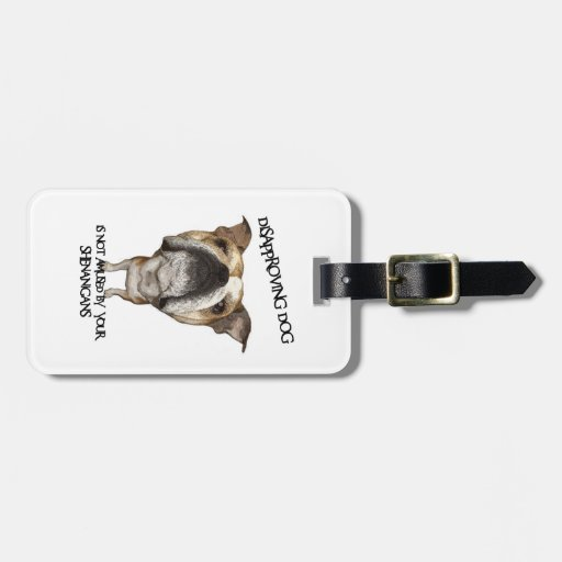 Disapproving Dog Bulldog Not Amused by Shenanigans Tags For Luggage