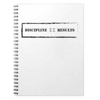 Discipline = Results Note Book