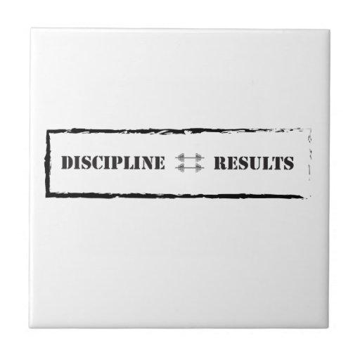 Discipline = Results Ceramic Tile