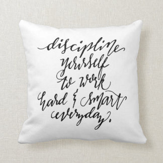 Discipline Yourself to Work Throw Pillow