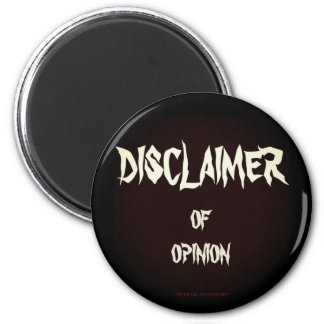 """Disclaimer of Opinion"" 6 Cm Round Magnet"