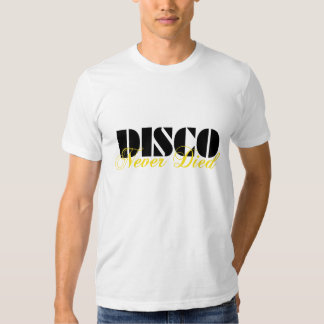 Disco Never Died Tshirt