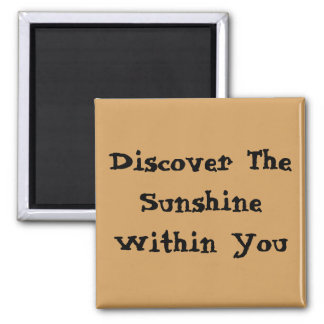 Discover The Sunshine Within You - plain magnet