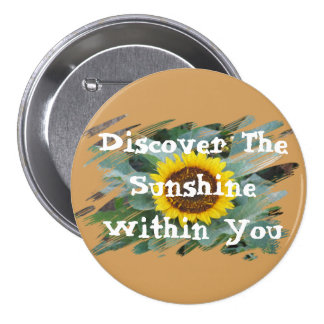 Discover the Sunshine Within You - Sunflower Pin