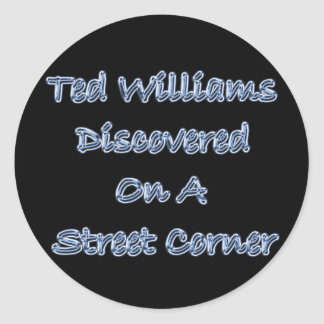 Discovered On A Street Corner Ted Williams Round Stickers