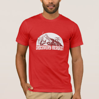 Discovery Request T-Shirt