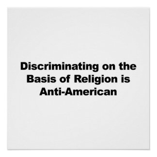 Discrimination on Religion is Anti-American