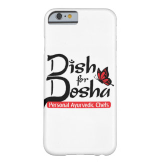 Dish for Dosha Personal Ayurvedic Chefs Barely There iPhone 6 Case