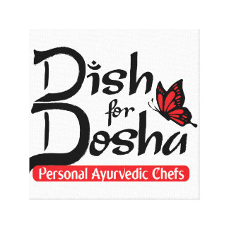 Dish for Dosha Personal Ayurvedic Chefs Canvas Print