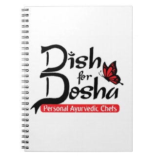 Dish for Dosha Personal Ayurvedic Chefs Spiral Note Books