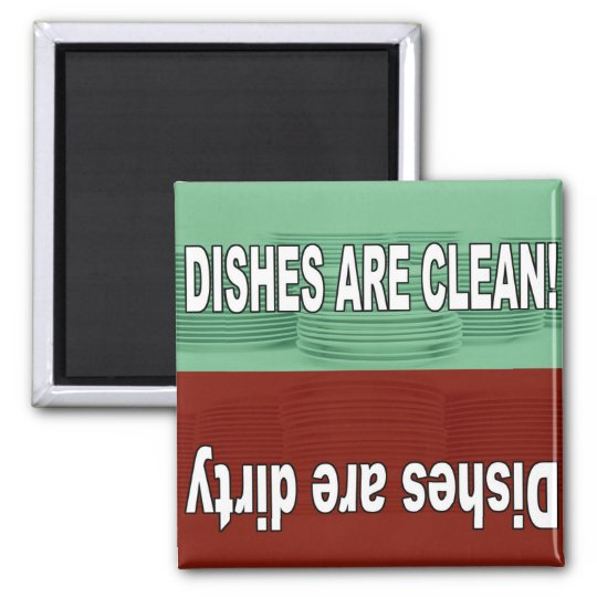 Dishes are clean and dirty magnet